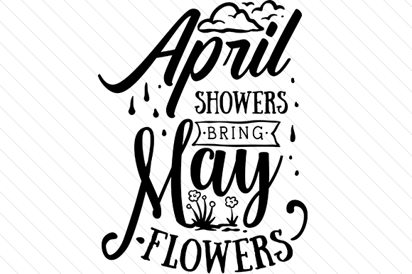 April Showers Bring May Flowers Spring Craft Cut File By Creative Fabrica Crafts - Image 1