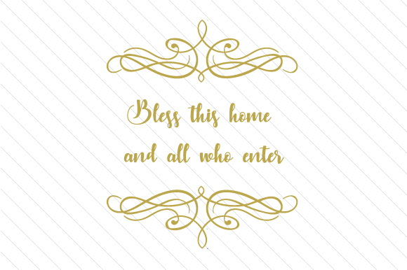 Download Free Bless This Home And All Who Enter Svg Cut File By Creative for Cricut Explore, Silhouette and other cutting machines.