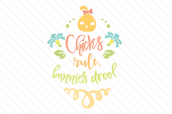 Chicks Rule, Bunnies Drool Easter Craft Cut File By Creative Fabrica Crafts