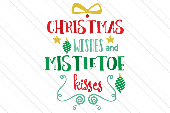 Christmas Wishes and Mistletoe Kisses Craft Design By Creative Fabrica Crafts Image 1