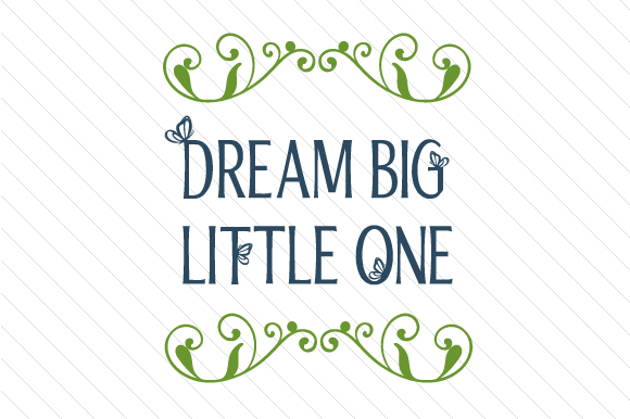 Download Free Dream Big Little One Svg Cut File By Creative Fabrica Crafts SVG Cut Files