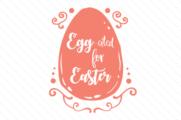 Egg-cited for Easter Easter Craft Cut File By Creative Fabrica Crafts