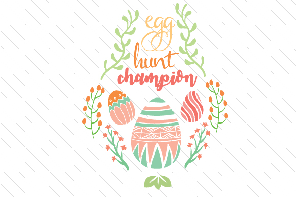 Egg Hunt Champion Easter Craft Cut File By Creative Fabrica Crafts