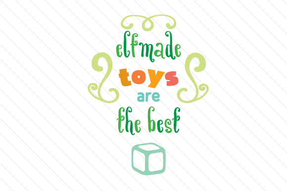 Download Free Elfmade Toys Are The Best Svg Cut File By Creative Fabrica for Cricut Explore, Silhouette and other cutting machines.