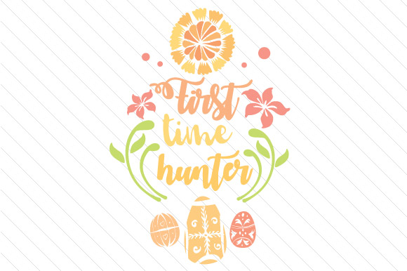First Time Hunter Easter Craft Cut File By Creative Fabrica Crafts
