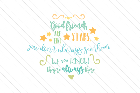Download Free Good Friends Are Like Stars Svg Cut File By Creative Fabrica for Cricut Explore, Silhouette and other cutting machines.