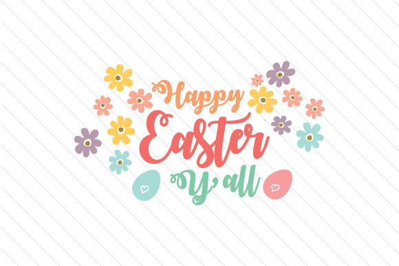 Happy Easter Y'all Easter Craft Cut File By Creative Fabrica Crafts