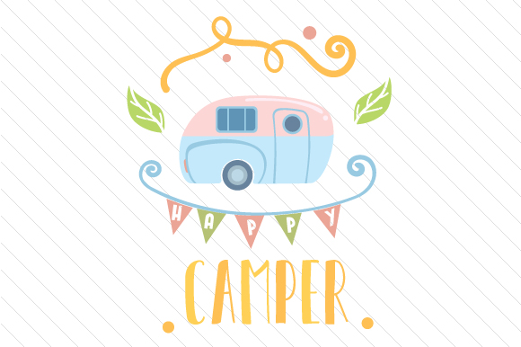 Happy Camper Nature & Outdoors Craft Cut File By Creative Fabrica Crafts - Image 1