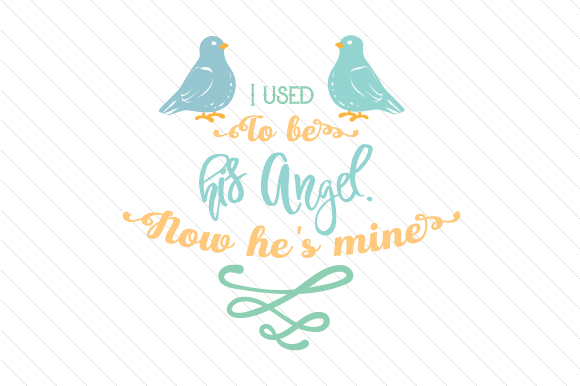 I Used to Be His Angel Now He's Mine Remembrance Craft Cut File By Creative Fabrica Crafts