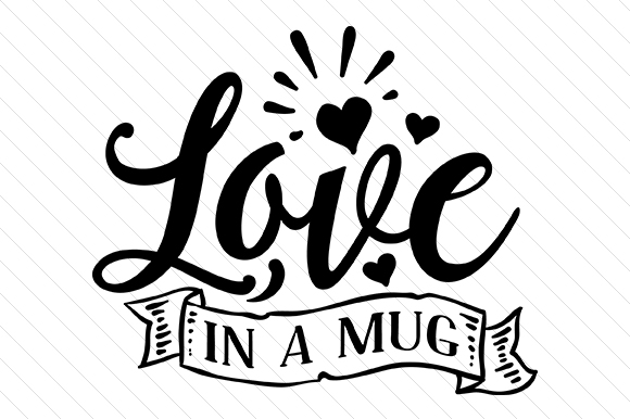 Love in a Mug Craft Design By Creative Fabrica Freebies