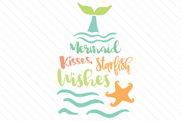 Download Free Mermaid Kisses Starfish Wishes Svg Cut File By Creative Fabrica for Cricut Explore, Silhouette and other cutting machines.