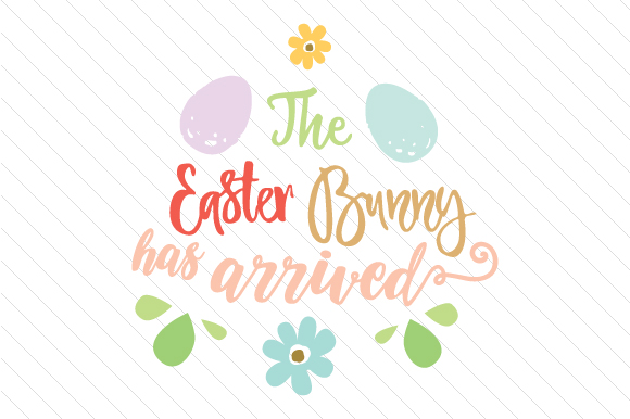 Download Free The Easter Bunny Has Arrived Svg Cut File By Creative Fabrica for Cricut Explore, Silhouette and other cutting machines.