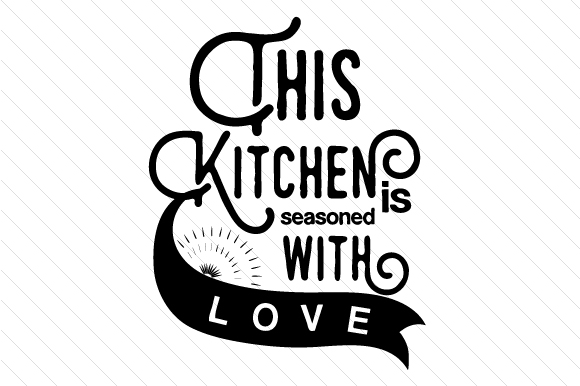 Download Free This Kitchen Is Seasoned With Love Svg Cut File By Creative for Cricut Explore, Silhouette and other cutting machines.