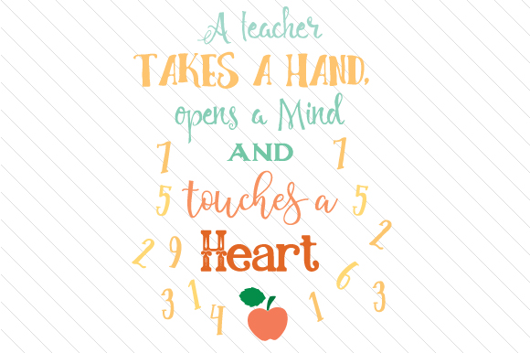 A Teacher Takes a Hand Opens a Mind and Touches a Heart School & Teachers Craft Cut File By Creative Fabrica Crafts