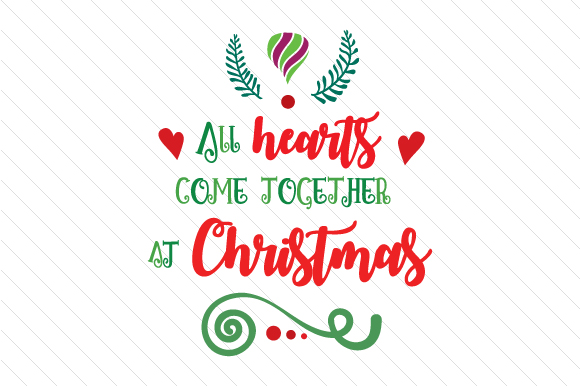 Download Free All Hearts Come Together At Christmas Svg Cut File By Creative for Cricut Explore, Silhouette and other cutting machines.
