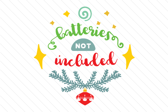 Batteries Not Included Christmas Craft Cut File By Creative Fabrica Crafts