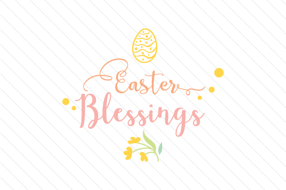 Easter Blessings Easter Craft Cut File By Creative Fabrica Crafts