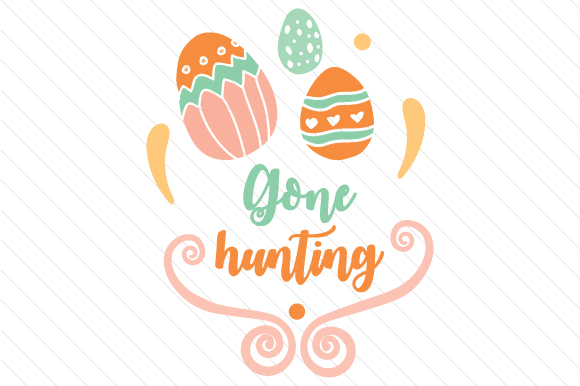Gone Hunting Easter Craft Cut File By Creative Fabrica Crafts