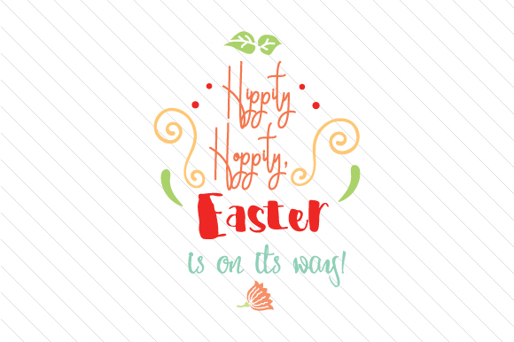 Hippity Hoppity, Easter is on Its Way Easter Craft Cut File By Creative Fabrica Crafts