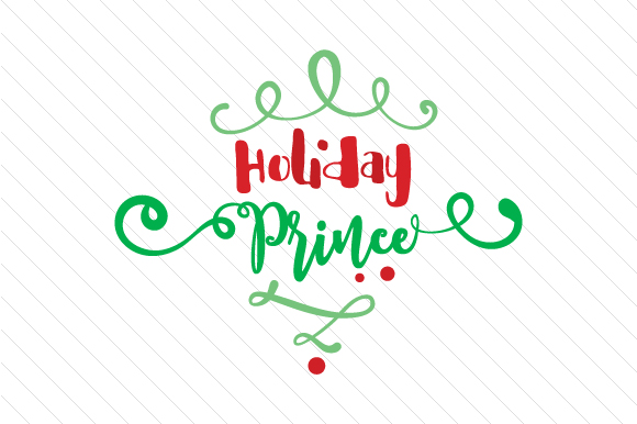 Holiday Prince Christmas Craft Cut File By Creative Fabrica Crafts