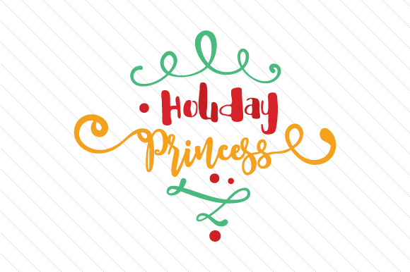 Holiday Princess Christmas Craft Cut File By Creative Fabrica Crafts