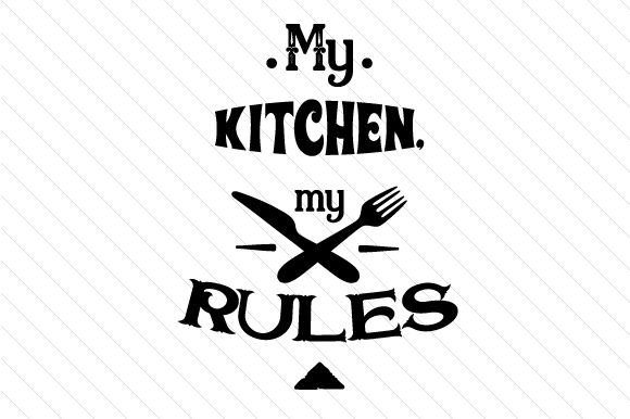 My Kitchen My Rules Craft Design By Creative Fabrica Crafts Image 1
