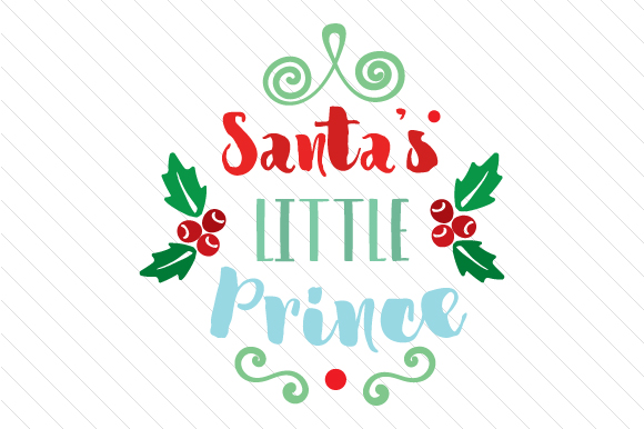 Santa's Little Prince Christmas Craft Cut File By Creative Fabrica Crafts