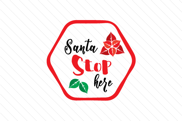 Santa Stop Here Christmas Craft Cut File By Creative Fabrica Crafts