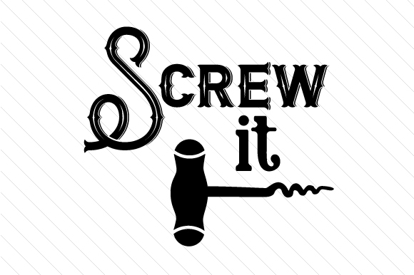 Screw It Svg Cut File By Creative Fabrica Crafts