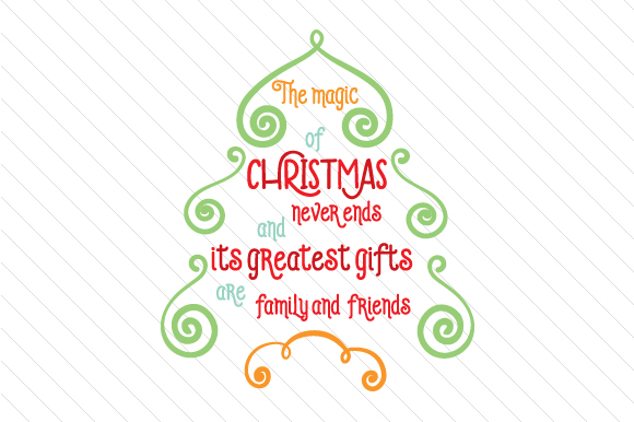 The Magic of Christmas Never Ends Christmas Craft Cut File By Creative Fabrica Freebies - Image 1