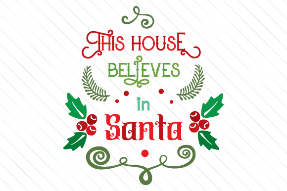 This House Believes in Santa Craft Design By Creative Fabrica Crafts