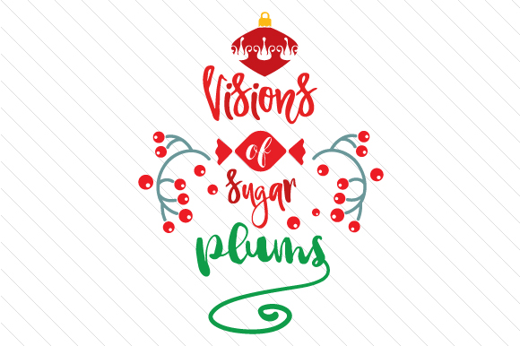 Download Free Visions Of Sugar Plums Svg Cut File By Creative Fabrica Crafts for Cricut Explore, Silhouette and other cutting machines.