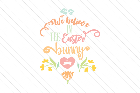 Download Free We Believe In The Easter Bunny Svg Cut File By Creative Fabrica for Cricut Explore, Silhouette and other cutting machines.
