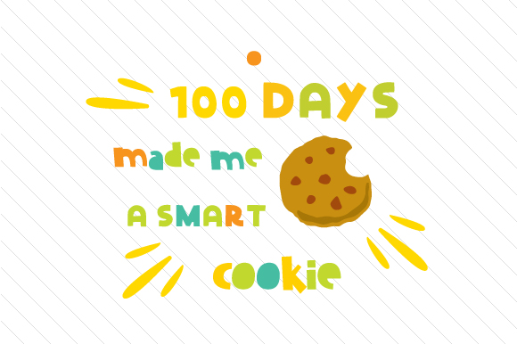 100 Days Made Me a Smart Cookie School & Teachers Craft Cut File By Creative Fabrica Crafts