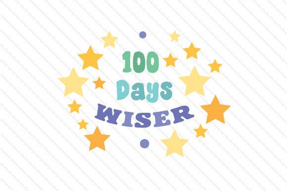 Download Free 100 Days Wiser Svg Cut File By Creative Fabrica Crafts for Cricut Explore, Silhouette and other cutting machines.