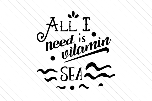 All I Need is Vitamin Sea Summer Craft Cut File By Creative Fabrica Crafts - Image 1