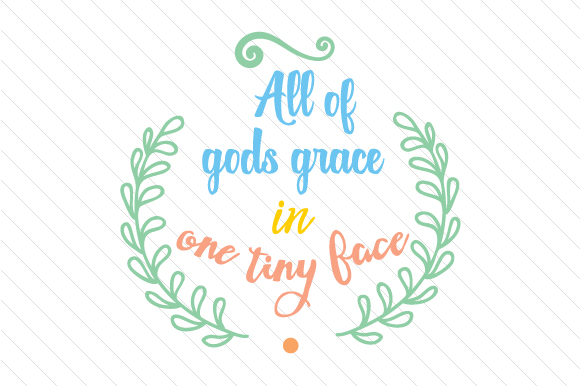 All of Gods Grace in One Tiny Face Kids Craft Cut File By Creative Fabrica Crafts