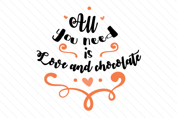 Download Free All You Need Is Love And Chocolate Svg Cut File By Creative SVG Cut Files