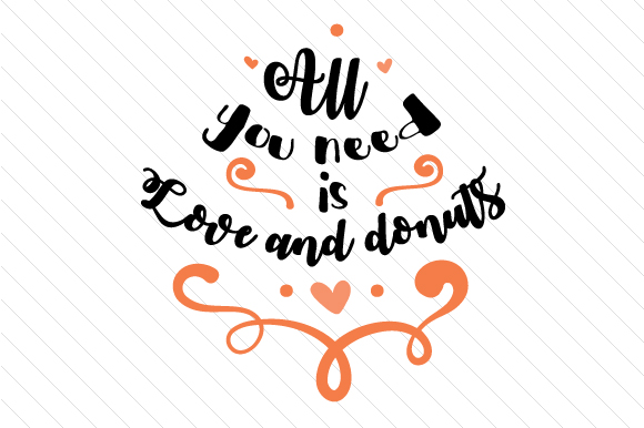 All You Need is Love and Donuts Love Craft Cut File By Creative Fabrica Crafts - Image 1
