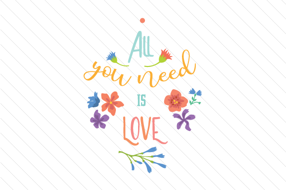 All You Need is Love Craft Design By Creative Fabrica Freebies
