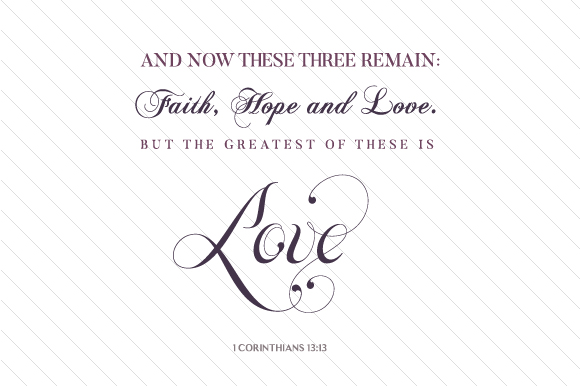 Download Free And Now These Three Remain Faith Hope And Love But The Greatest for Cricut Explore, Silhouette and other cutting machines.