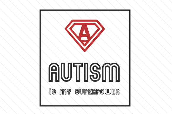 Autism is My Superpower Special Needs Craft Cut File By Creative Fabrica Crafts - Image 1