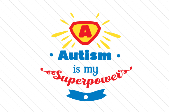 Autism Is My Superpower Svg Cut File By Creative Fabrica Crafts
