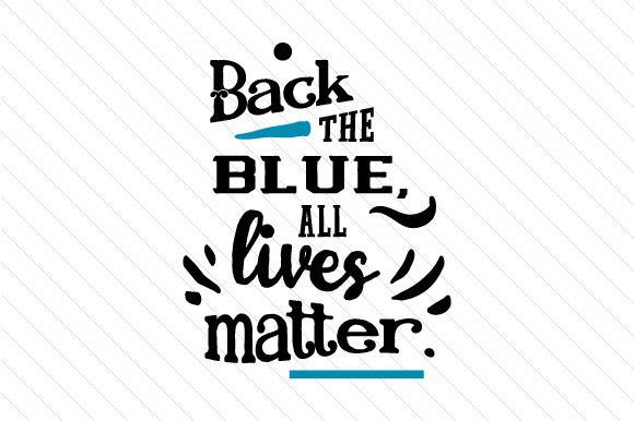 Back the Blue All Lives Matter Fire & Police Craft Cut File By Creative Fabrica Crafts