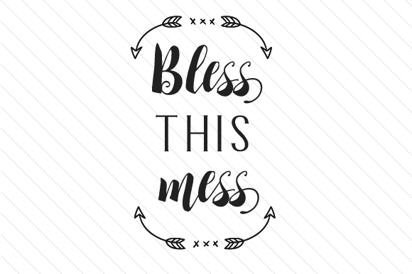 Bless This Mess Svg Cut File By Creative Fabrica Crafts