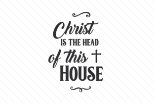 christ-is-the-head-of-this-house
