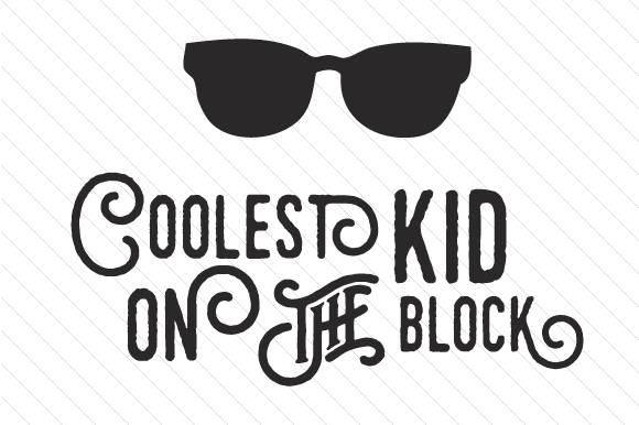 Coolest Kid on the Block Kids Craft Cut File By Cut Cut Palooza