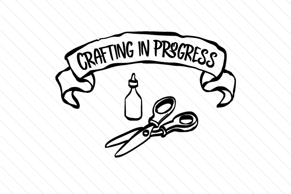 Crafting in Progress Craft Design By Creative Fabrica Freebies