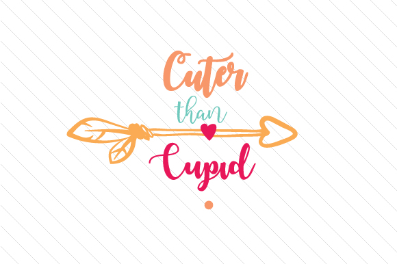 Cuter Than Cupid Love Craft Cut File By Creative Fabrica Crafts