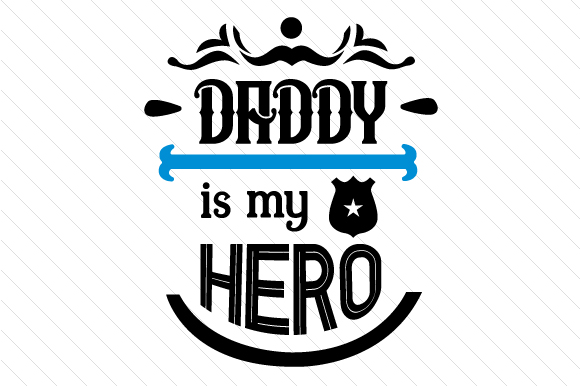 Download Free Daddy Is My Hero Svg Cut File By Creative Fabrica Crafts for Cricut Explore, Silhouette and other cutting machines.